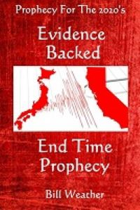 Evidence Backed End Time Prophecy: Prophecy for 2020 by Bill Weather