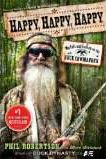 Happy Happy Happy by Phil Robertson