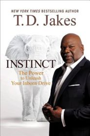 Instinct by T.D. Jakes